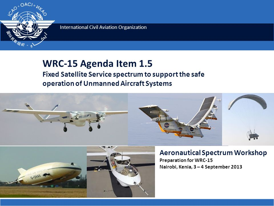 WRC-15 Agenda Item 1.5 Fixed Satellite Service spectrum to support the safe operation of Unmanned Aircraft Systems