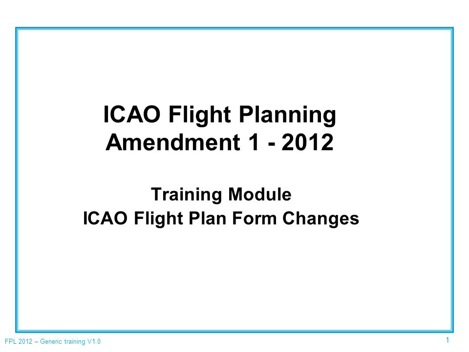 ICAO Flight Planning Amendment 1 - 2012