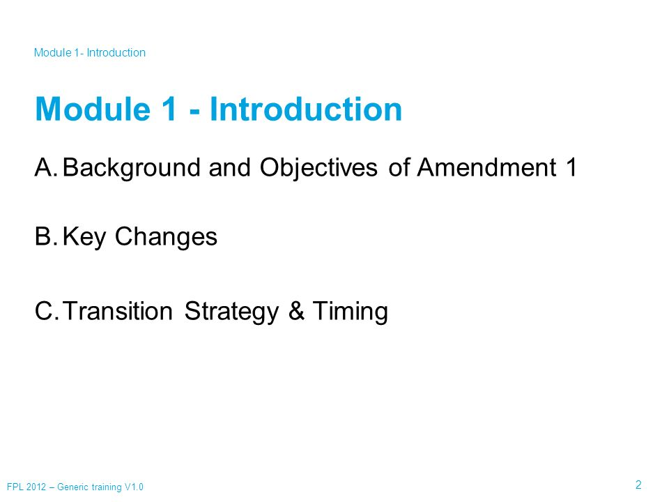 Module 1 - Introduction Background and Objectives of Amendment 1