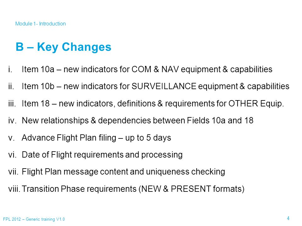 Module 1- Introduction B – Key Changes. Item 10a – new indicators for COM & NAV equipment & capabilities.