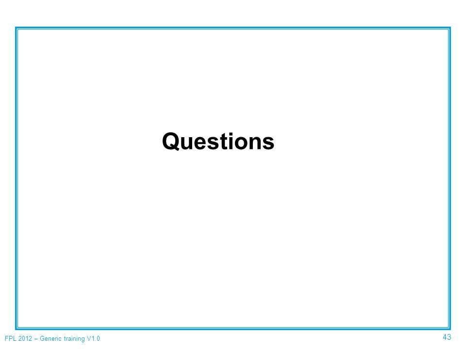 Questions FPL 2012 – Generic training V1.0