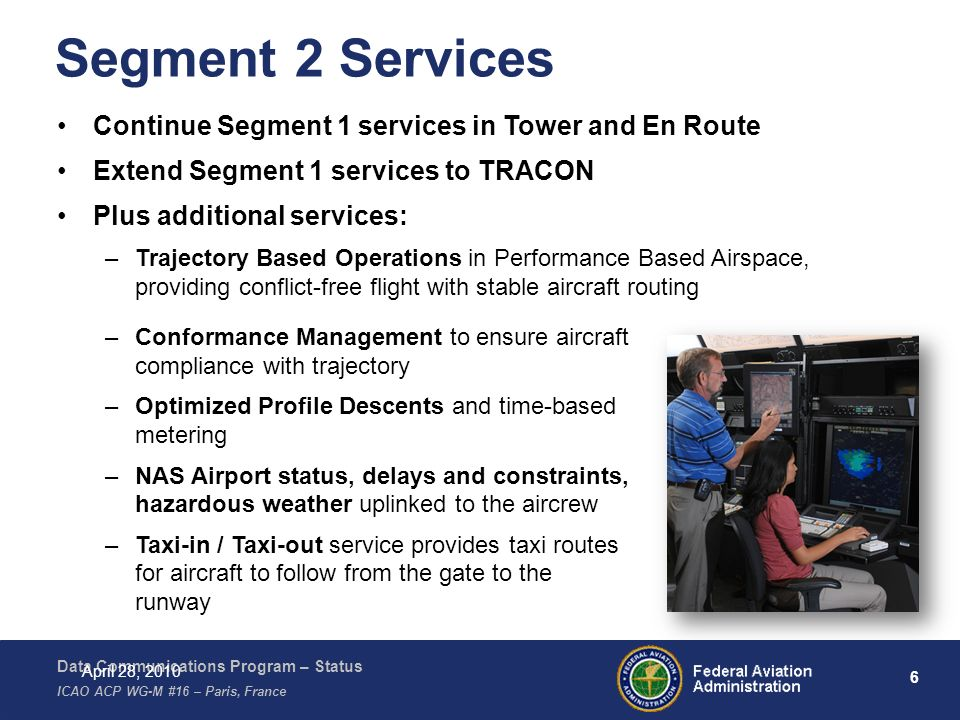 Segment 2 Services Continue Segment 1 services in Tower and En Route