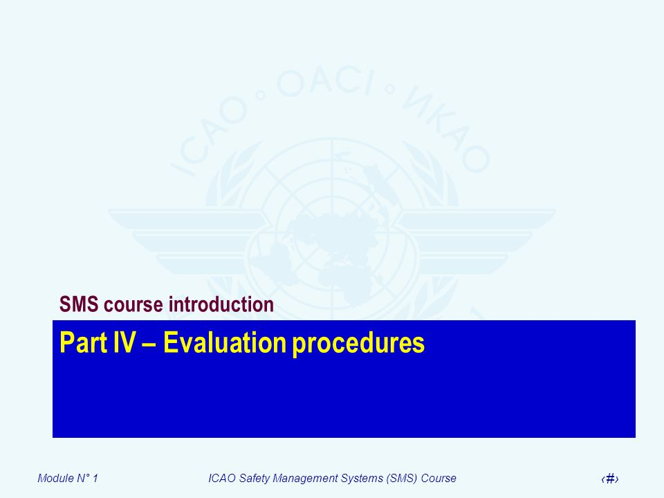 Part IV – Evaluation procedures