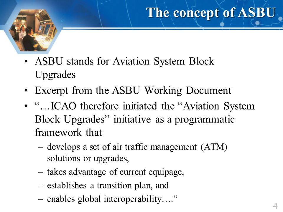 The concept of ASBU ASBU stands for Aviation System Block Upgrades