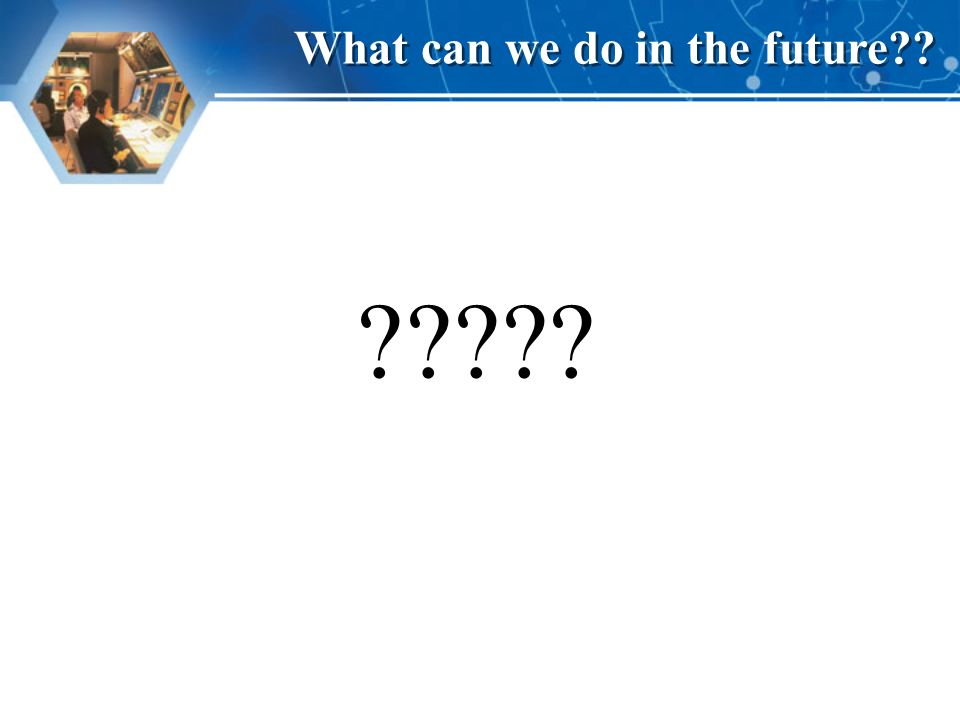 What can we do in the future
