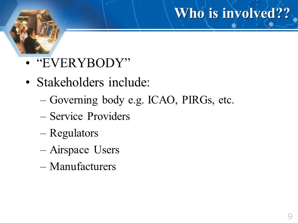 Who is involved EVERYBODY Stakeholders include: