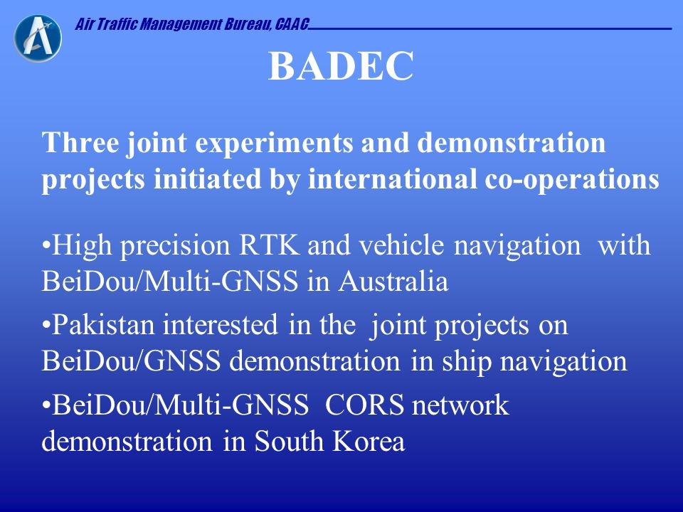 BADEC Three joint experiments and demonstration projects initiated by international co-operations.
