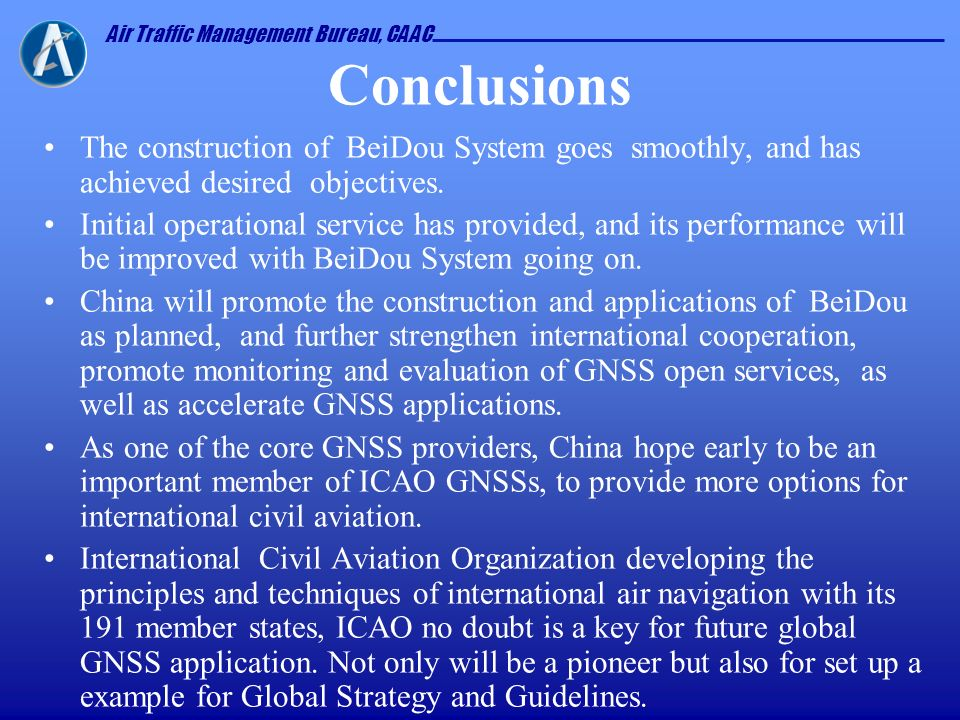 Conclusions The construction of BeiDou System goes smoothly, and has achieved desired objectives.