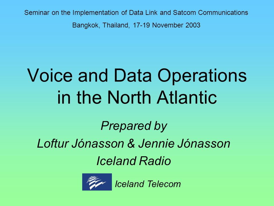 Voice and Data Operations in the North Atlantic