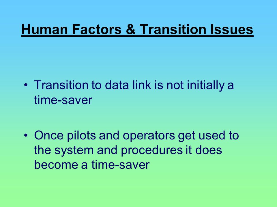 Human Factors & Transition Issues