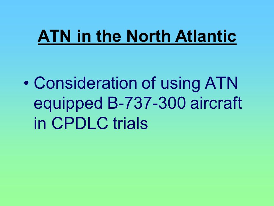 ATN in the North Atlantic