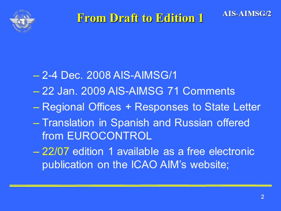 From Draft to Edition 1 2-4 Dec. 2008 AIS-AIMSG/1
