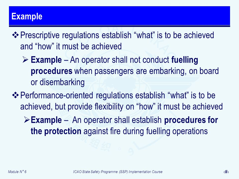 Example Prescriptive regulations establish what is to be achieved and how it must be achieved.