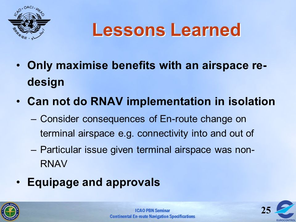 Lessons Learned Only maximise benefits with an airspace re-design