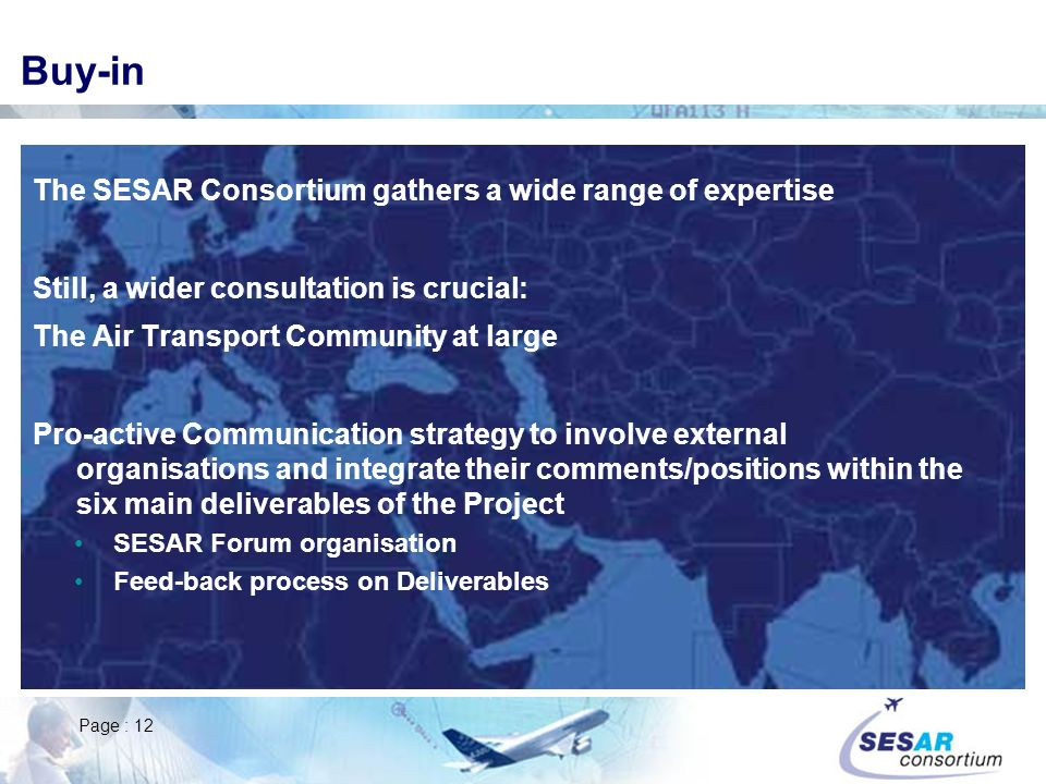 Buy-in The SESAR Consortium gathers a wide range of expertise