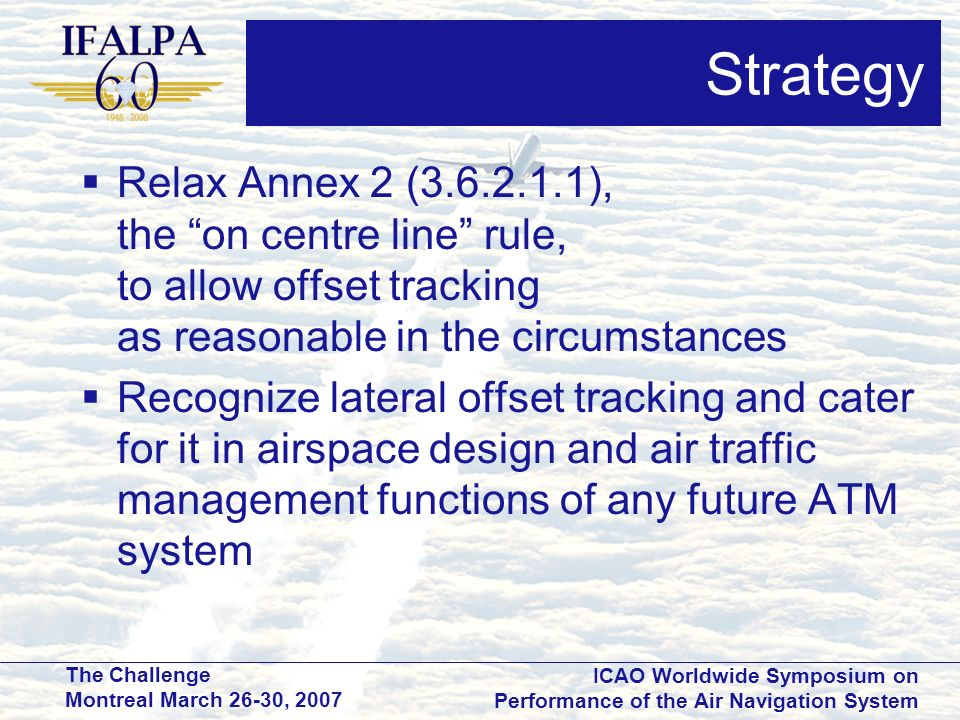 Strategy Relax Annex 2 ( ), the on centre line rule, to allow offset tracking as reasonable in the circumstances.