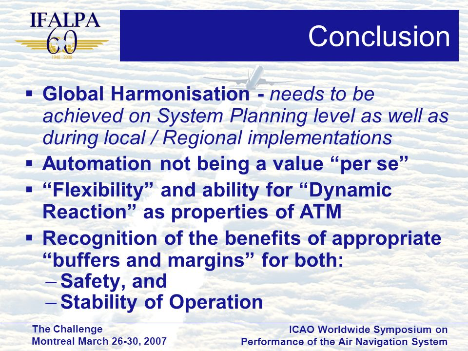 Conclusion Global Harmonisation - needs to be achieved on System Planning level as well as during local / Regional implementations.