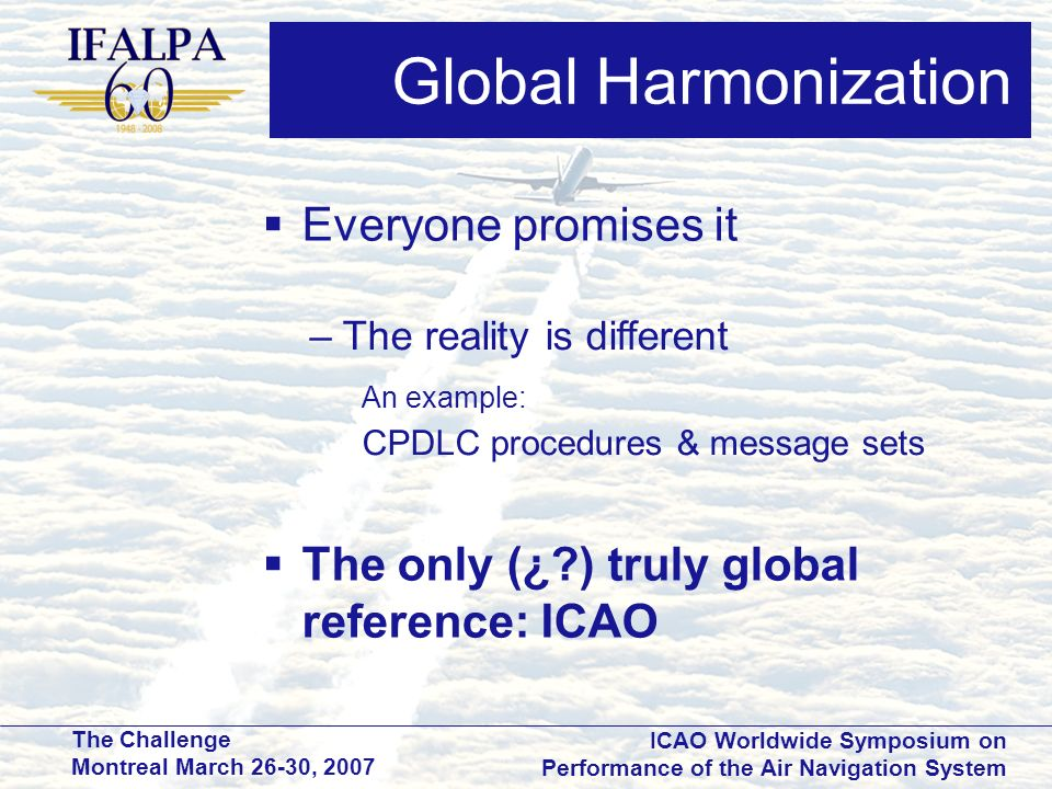 Global Harmonization Everyone promises it