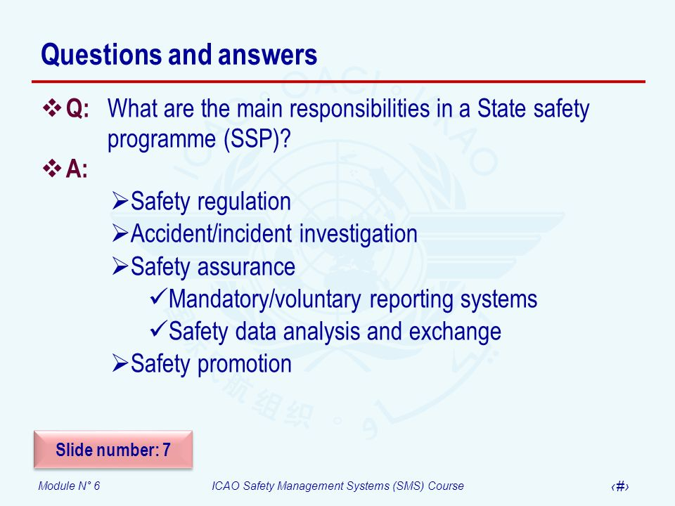 Questions and answers Q: What are the main responsibilities in a State safety programme (SSP) A: