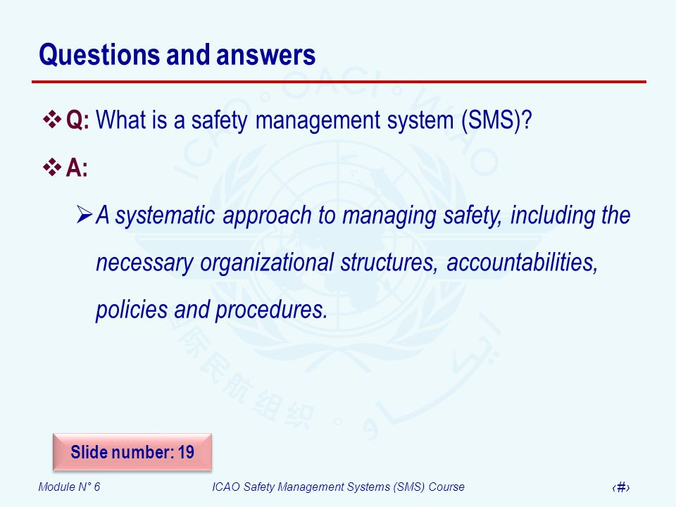 Questions and answers Q: What is a safety management system (SMS) A: