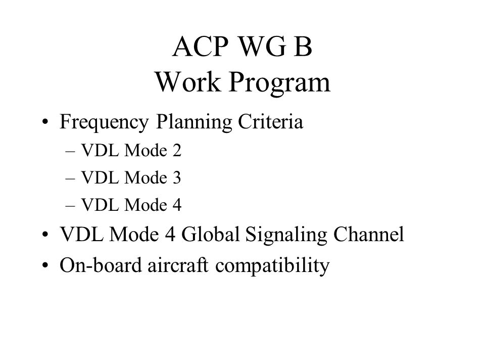 ACP WG B Work Program Frequency Planning Criteria