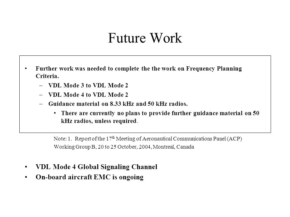 Future Work VDL Mode 4 Global Signaling Channel