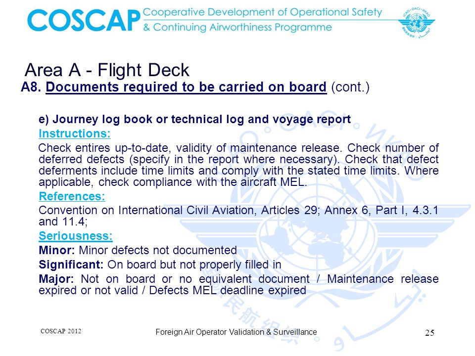Area A - Flight Deck A8. Documents required to be carried on board (cont.) e) Journey log book or technical log and voyage report.