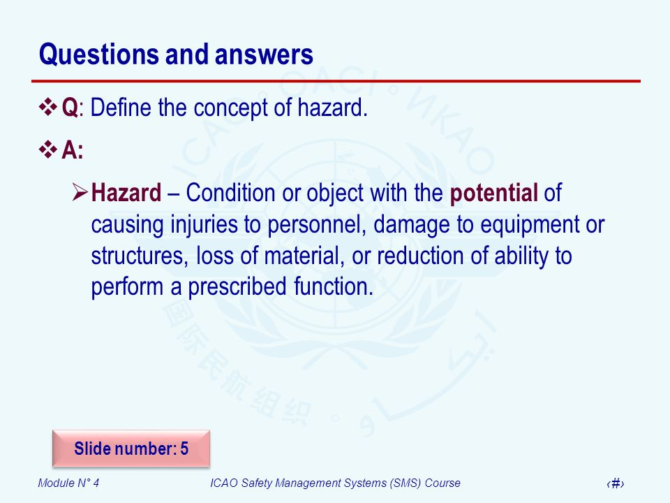 Questions and answers Q: Define the concept of hazard. A: