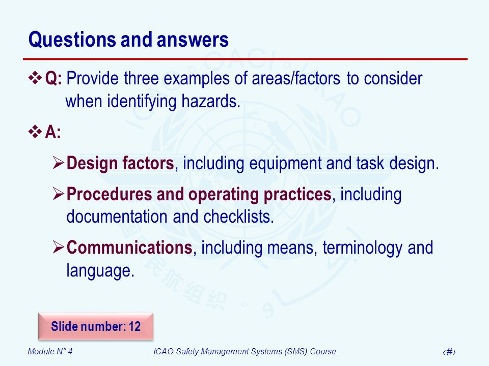 Questions and answers Q: Provide three examples of areas/factors to consider when identifying hazards.