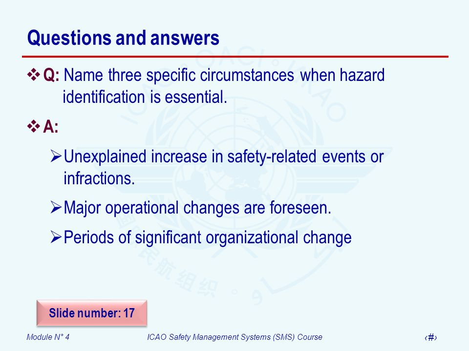 Questions and answers Q: Name three specific circumstances when hazard identification is essential.