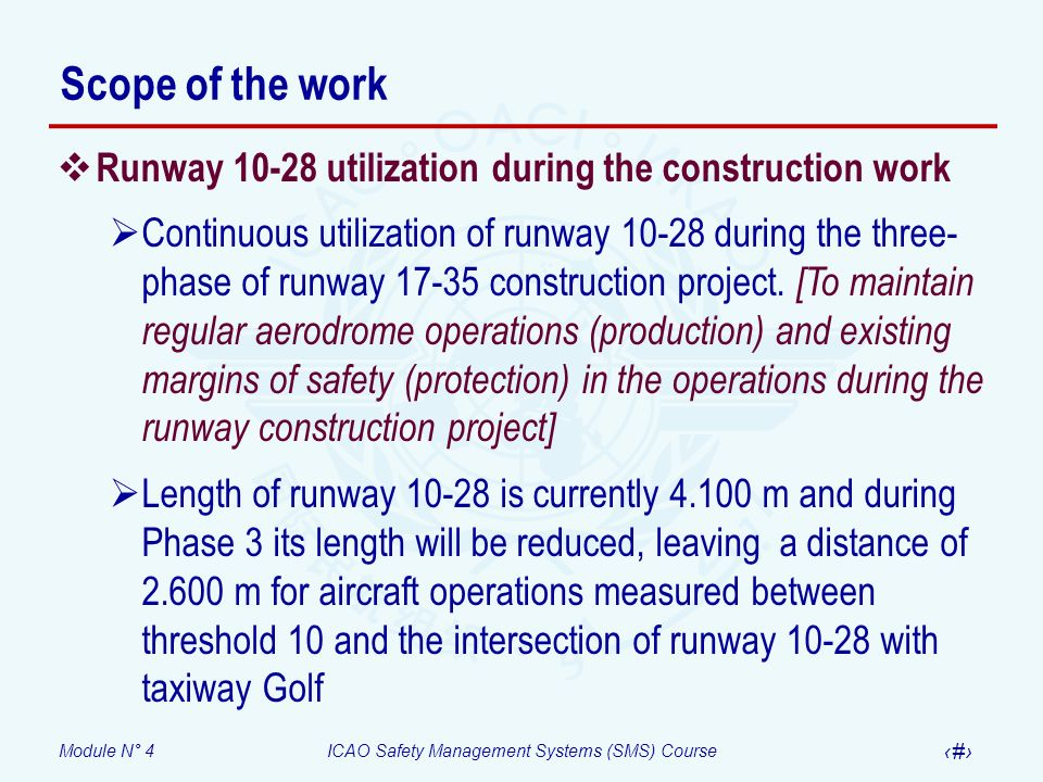 Scope of the work Runway 10-28 utilization during the construction work.