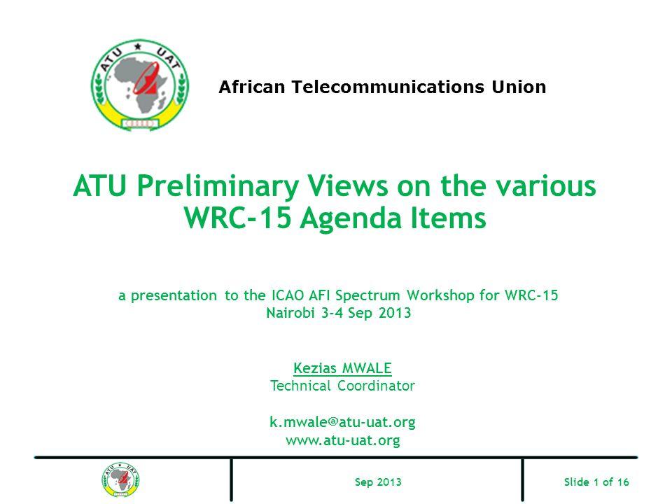 ATU Preliminary Views on the various WRC-15 Agenda Items