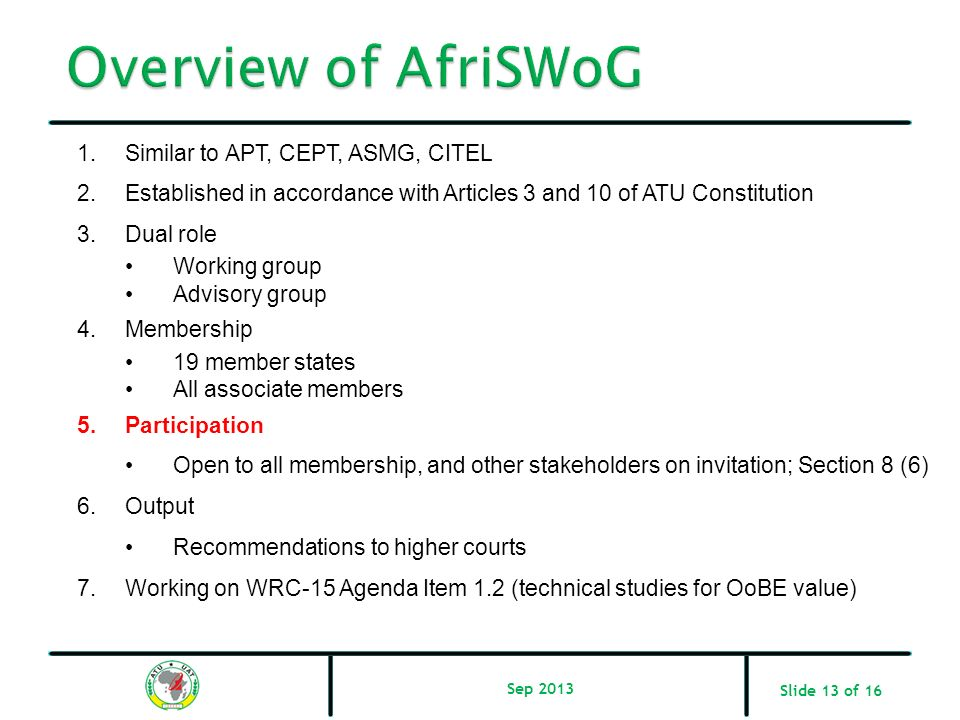 Overview of AfriSWoG Similar to APT, CEPT, ASMG, CITEL