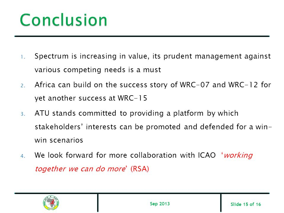 Conclusion Spectrum is increasing in value, its prudent management against various competing needs is a must.