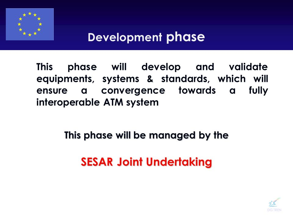 This phase will be managed by the SESAR Joint Undertaking