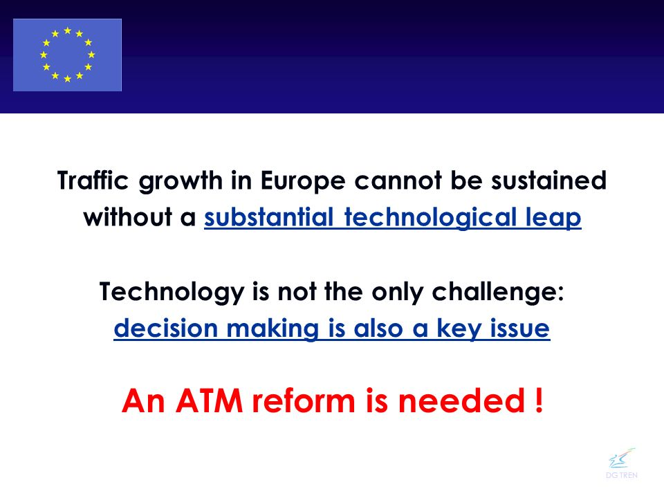 An ATM reform is needed ! Traffic growth in Europe cannot be sustained
