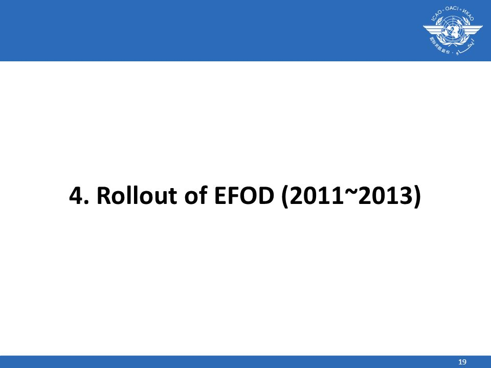 4. Rollout of EFOD (2011~2013)