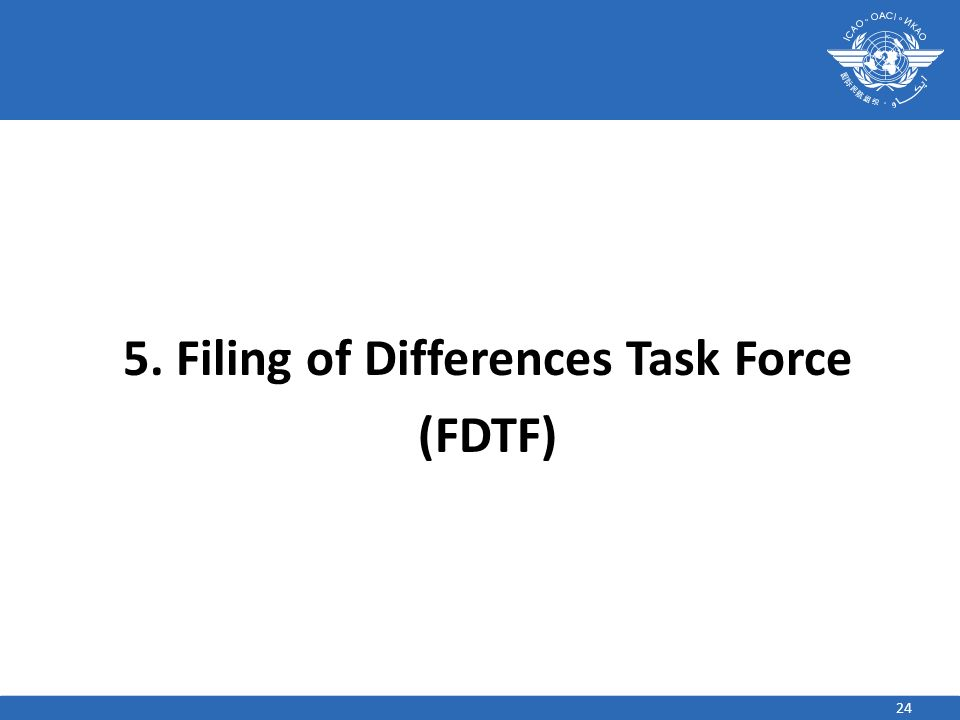 5. Filing of Differences Task Force (FDTF)