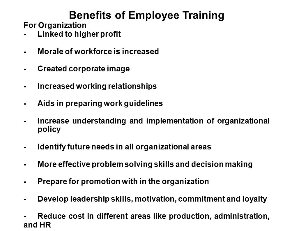 training for employees and organizations Training is too expensive-we frequently hear that training is too expensive the real question is this: what is the real cost of not training your employees.