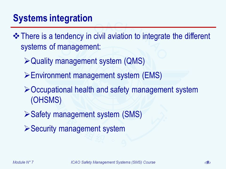 Systems integration There is a tendency in civil aviation to integrate the different systems of management: