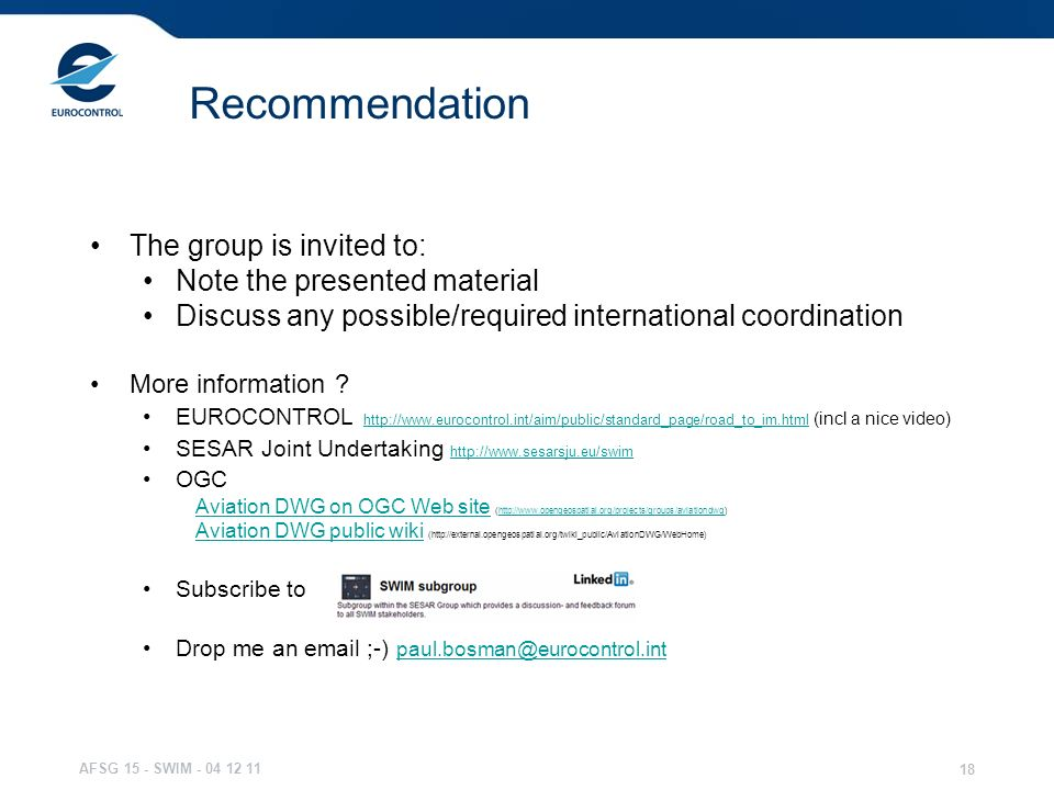 Recommendation The group is invited to: Note the presented material