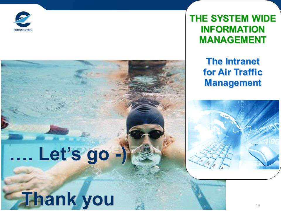THE SYSTEM WIDE INFORMATION MANAGEMENT for Air Traffic Management