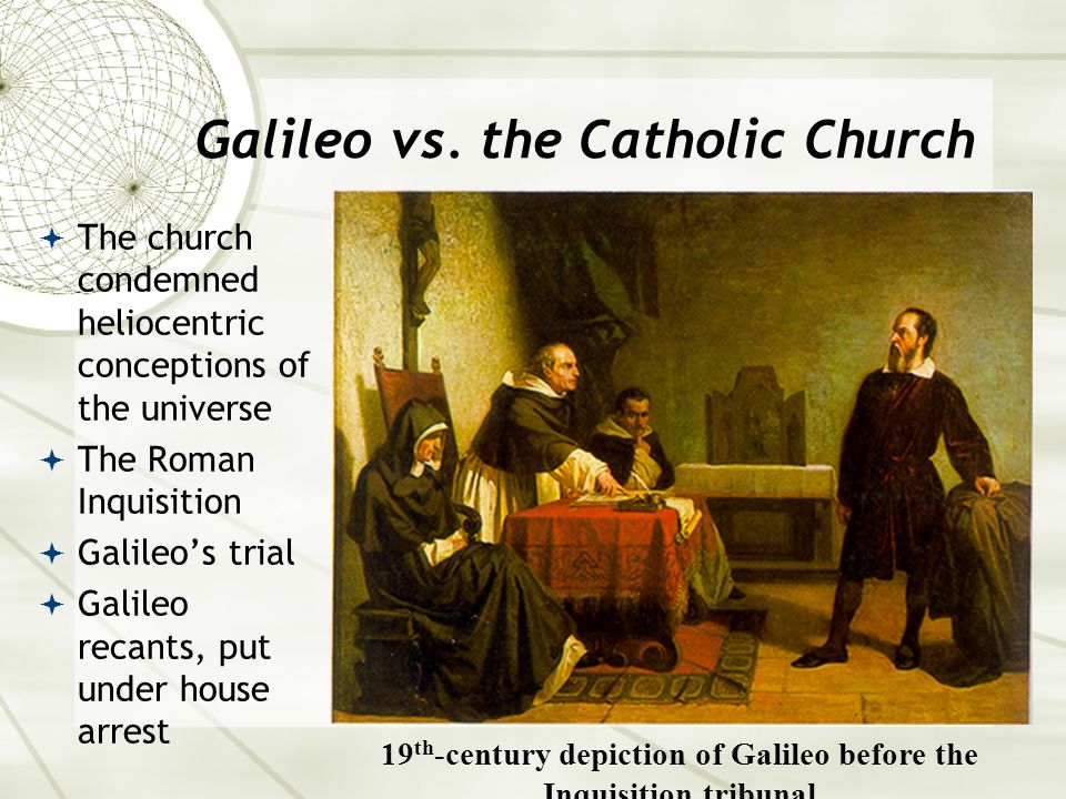 galileo vs church In addition to the large non-fiction literature and the many documentary films about galileo and the galileo affair the church and galileo.