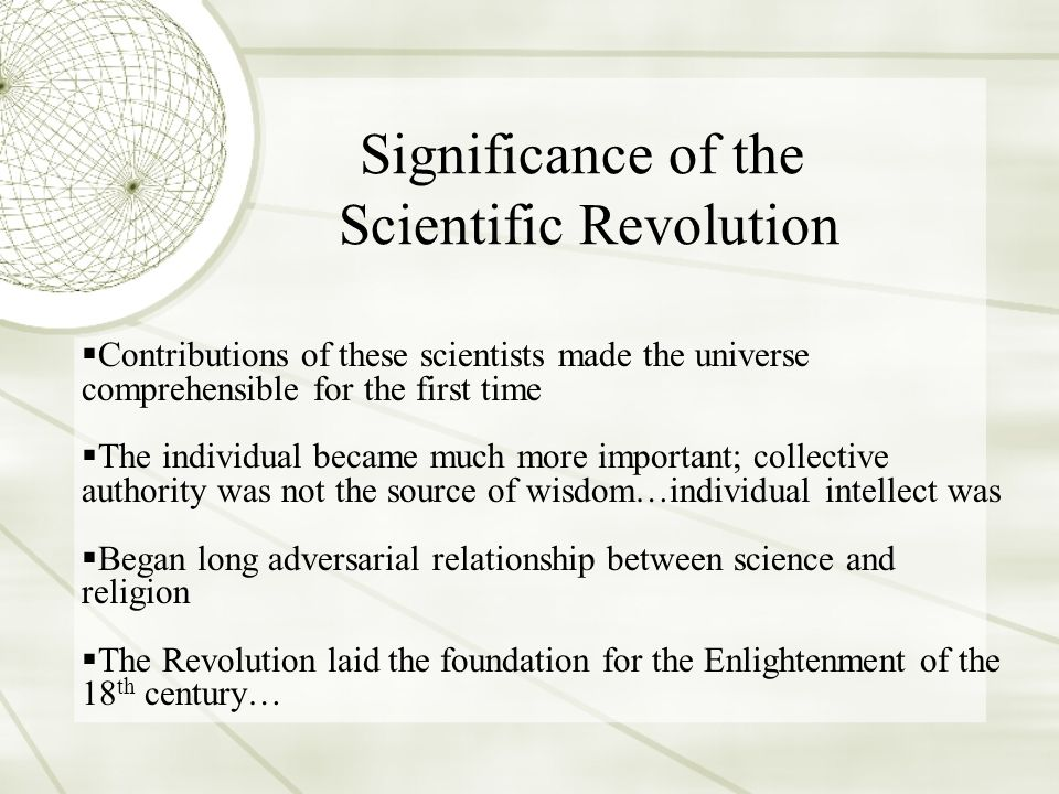 the significance and impact of the scientific revolution My recently submitted term paper deals with descartes and the european scientific revolution that helped to form his philosophies it's very relevant to this chapter, so i figured i'd attach it.
