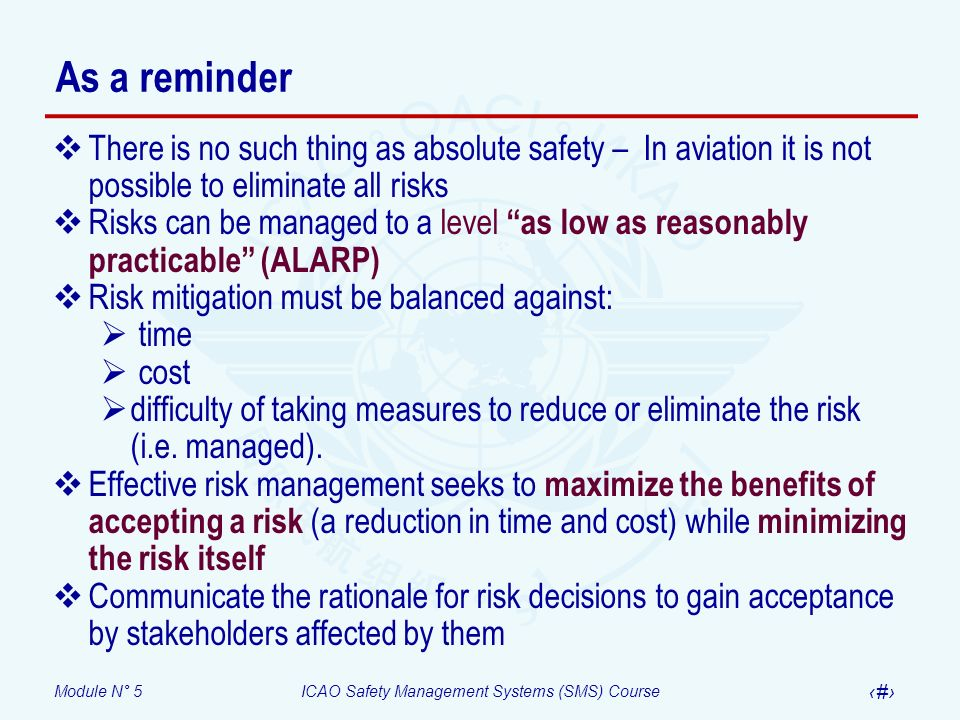 As a reminder There is no such thing as absolute safety – In aviation it is not possible to eliminate all risks.