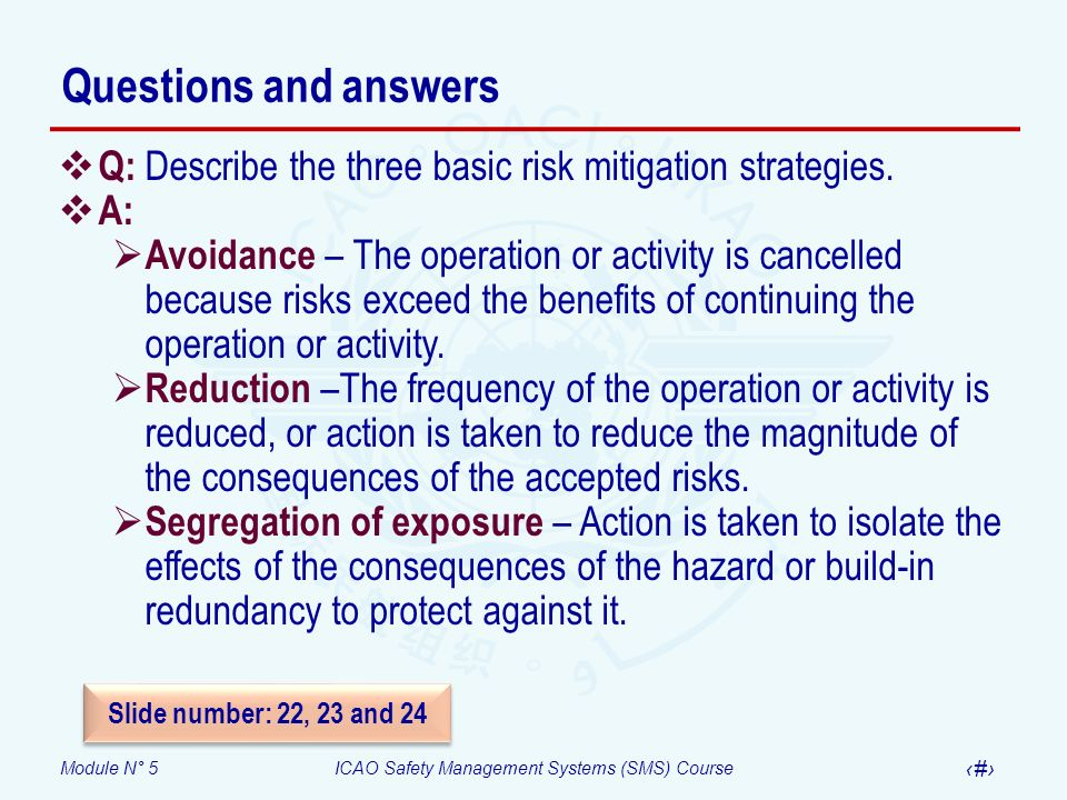 Questions and answers Q: Describe the three basic risk mitigation strategies. A: