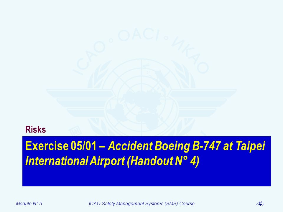 Risks Exercise 05/01 – Accident Boeing B-747 at Taipei International Airport (Handout N° 4)