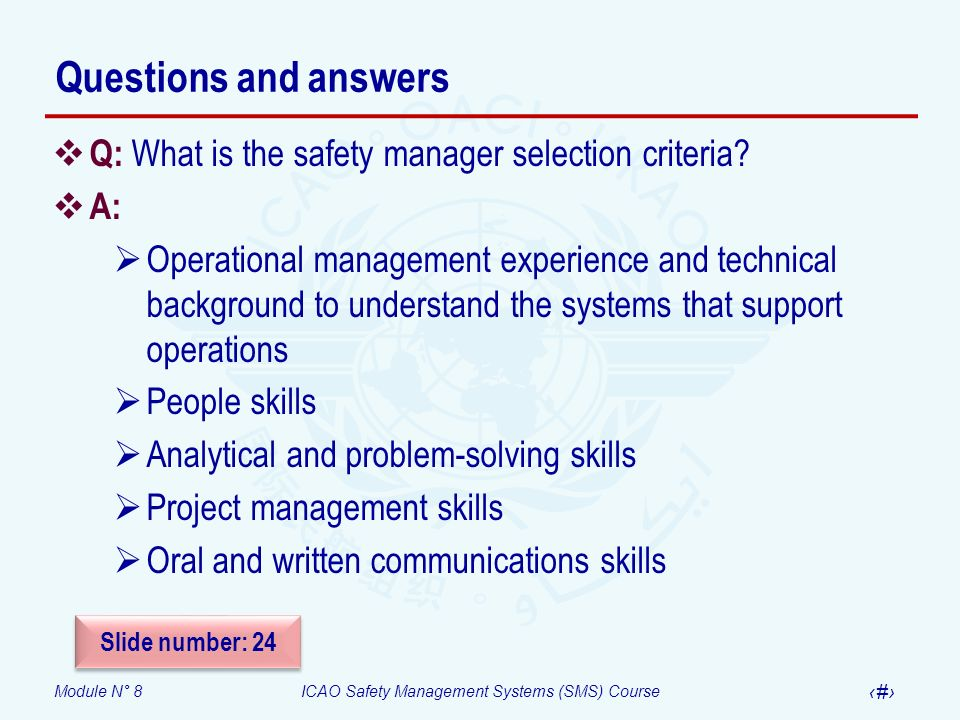 Questions and answers Q: What is the safety manager selection criteria A: