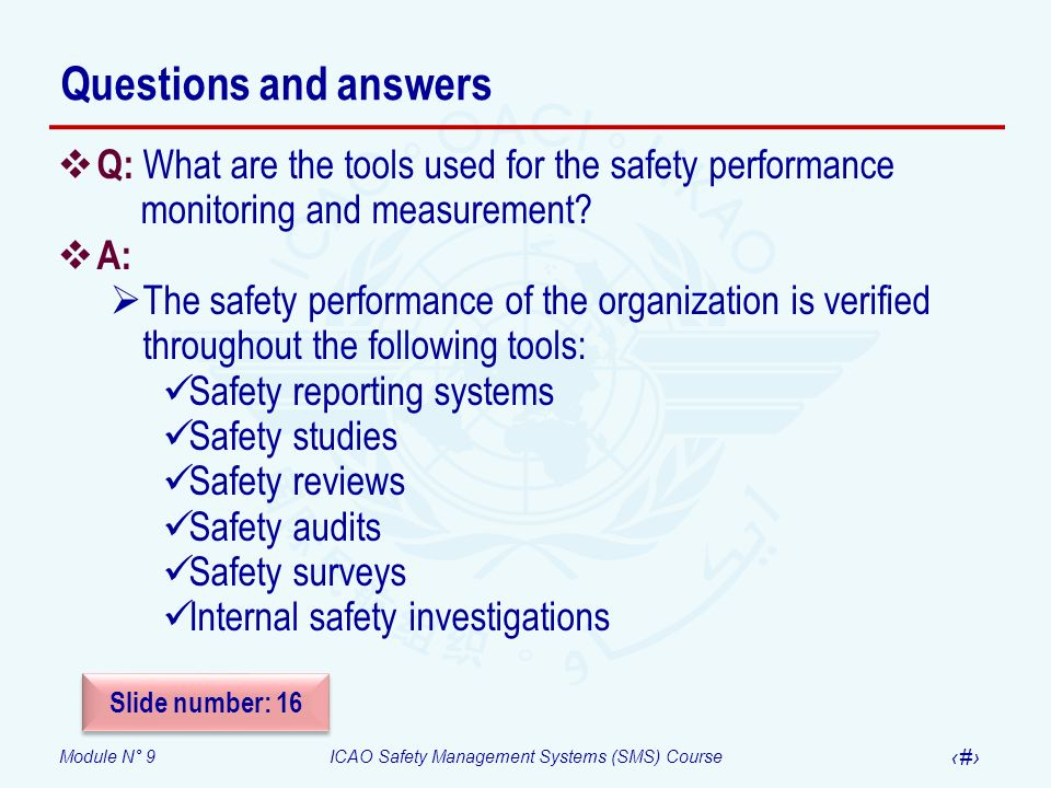 Questions and answers Q: What are the tools used for the safety performance monitoring and measurement