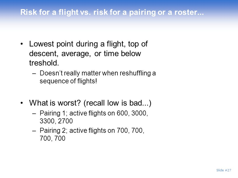Risk for a flight vs. risk for a pairing or a roster...